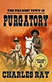 Purgatory : The Nearest Town Is Purgatory