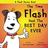 The Time Flash Had the Best Day Ever (The Flash Series) (Volume 1)