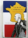 Lewis Carroll : Voices from France, Sewell, Elizabeth and Imholtz, Clare, 0930326164