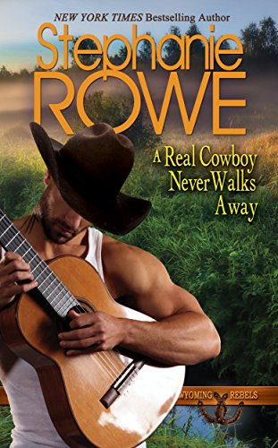 Famous Cowboy Couples (A Real Cowboy Never Walks Away (Wyoming Rebels Book)