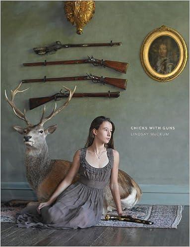 Chicks With Guns Lindsay Mccrum 9780865652750 Amazon Books