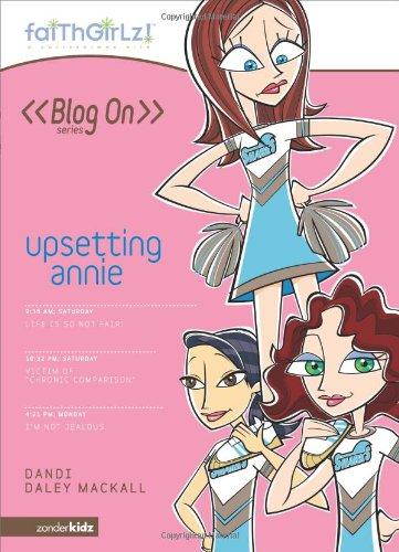 Upsetting Annie (Faithgirlz! / Blog On!)