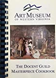 img - for Art Museum of Western Virginia: The Docent guild Masterpiece Cookbook book / textbook / text book