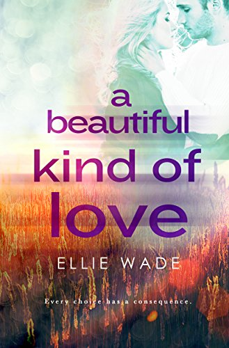 A Beautiful Kind Of Love Choices Series Book 1 Kindle Edition By