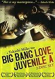 Big Bang Love, Juvenile A