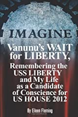 Vanunu's Wait for Liberty: Remembering the USS Liberty and My Life as a Candidate of Conscience for Us House 2012
