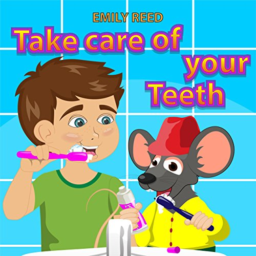 Take Care of Your Teeth: Motivating Your Child to Brush Their Teeth (Bedtime story readers picture ()