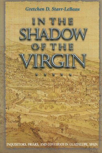 In the Shadow of the Virgin (Jews, Christians, and Muslims from the Ancient to the Modern World)