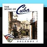 The Music Of Cuba - Boleros I