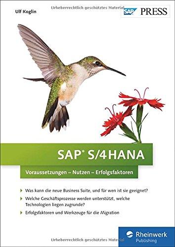 SAP S/4HANA: Voraussetzungen - Nutzen - Erfolgsfaktoren (SAP PRESS)
