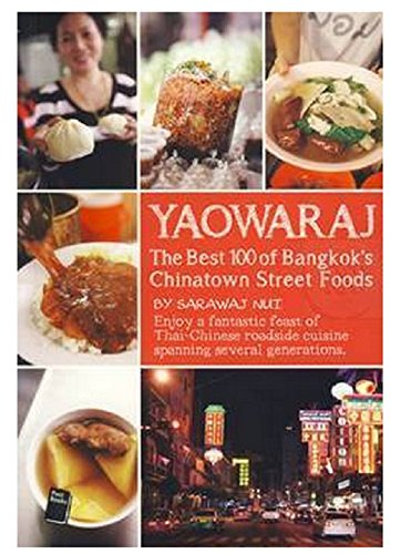 Yaowaraj the Best 100 of Bangkok's Chinatown Street Foods + Map.