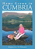 img - for Home Grown in Cumbria book / textbook / text book