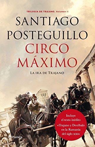 Descargar Libro Circo Máximo: La Ira De Trajano Santiago Posteguillo