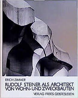 Rudolf Steiner Architektur rudolf steiner als architekt wohn und zweckbauten amazon co uk