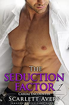 Billionaire Romance: The Seduction Factor - Casual Encounter: Billionaire Series (The Seduction Factor Series Book 1) by [Avery, Scarlett]