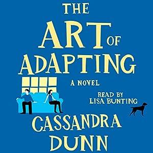 The Art of Adapting: A Novel Audiobook