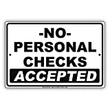 "No Personal Checks Accepted Payment Method Preference Alert Attention Caution Warning Notice Aluminum Metal Tin 8""x12"" Sign Plate"