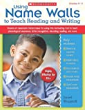 Using Name Walls to Teach Reading and Writing, Janiel Wagstaff, 0545108349