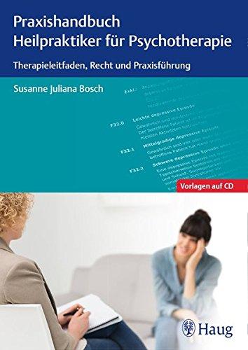 Praxishandbuch Heilpraktiker für Psychotherapie: Therapieleitfaden, Recht und Praxisführung