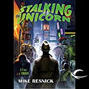 Stalking the Unicorn: A Fable of Tonight | Mike Resnick