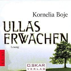 Ullas Erwachen