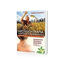 Aromatherapia Tout sur les huiles essentielles