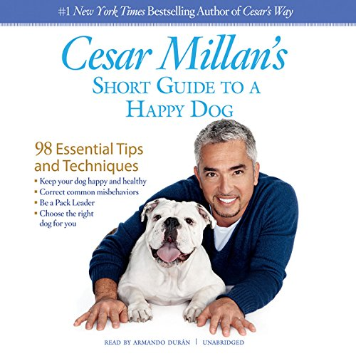 Cesar Millan's Short Guide to a Happy Dog: 98 Essential Tips and Techniques Audiobook [Free Download by Trial] thumbnail