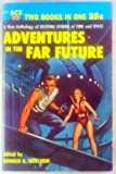 Adventures in the Far Future / Tales of Outer Space (Ace Double D-73)