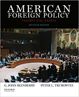 american foreign policy theoretical essays g john ikenberry american foreign policy theoretical essays