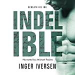 Indelible: Beneath His Ink: A Future Worth Fighting For 3 | Inger Iversen