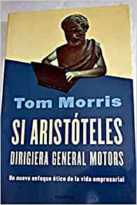 Si aristoteles dirigiera general motors
