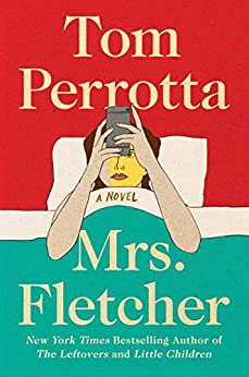 Mrs. Fletcher: A Novel by [Perrotta, Tom]