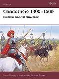 Condottiere 1300-1500: Infamous medieval mercenaries