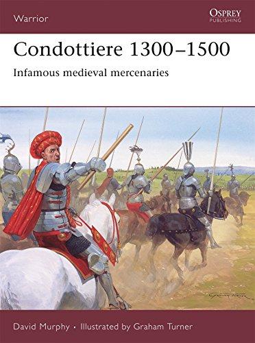 Condottiere 1300–1500: Infamous medieval