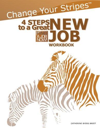Read Online Change Your Stripes: 4 Steps to a Great New Job Workbook pdf epub