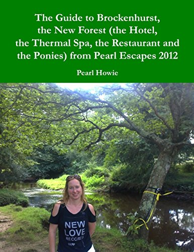 2012 Spa - The Guide to Brockenhurst, the New Forest (the Hotel, the Thermal Spa, the Restaurant and the Ponies) from Pearl Escapes 2012