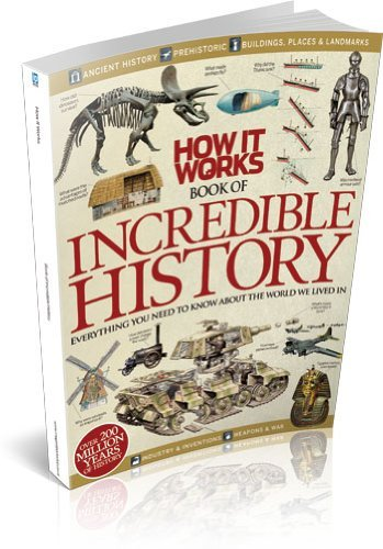 How It Works Book of Incredible History - Everything You Need To Know About the World We Live In