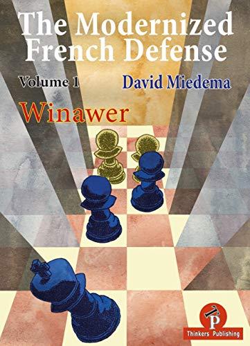 The Modernized French Defense Volume 1 Winawer (the Modernized Series) - David Miedema Miedema