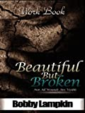 Beautiful but Broken Workbook, Bobby Lampkin, 0988586118