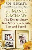 The Mango Orchard, Robin Bayley, 1848092245