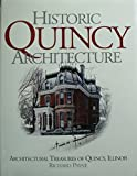 img - for Historic Quincy Architecture Architectural Treasures of Quincy, Illinois book / textbook / text book