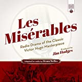 Les Misérables: Radio Drama of the Classic Victor Hugo Masterpiece: Library Edition (Old Time Radio Show Collection)