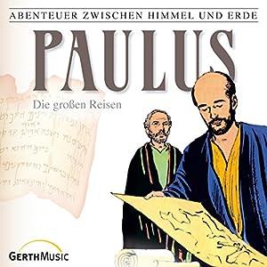 Paulus - Die großen Reisen (Abenteuer zwischen Himmel und Erde 29) Hörspiel