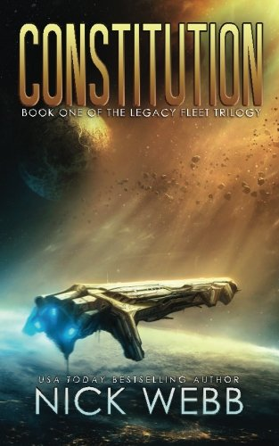 Constitution Book 1 of the Legacy Fleet Trilogy (Volume 1)