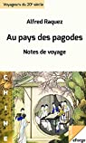 Au pays des pagodes par Raquez