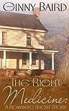 The Right Medicine (Short Story & Novel Sampler)