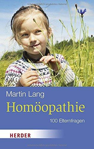 Homöopathie: 100 Elternfragen (HERDER spektrum, Band 6907)