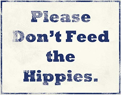 Feed Tin Sign Store (LONF Please Don't Feed The Hippies Tin Sign 12 x 15in)