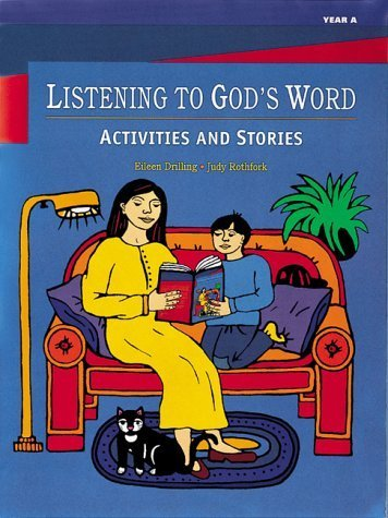 Listening to God's Word: Activities and Stories-Year a by Judy Rothfork (Drilling 4 Centers)