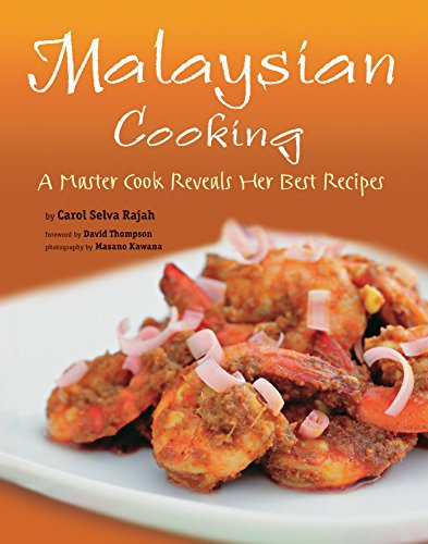 Malaysian Cooking: A Master Cook Reveals Her Best Recipes by Carol Selvarajah, Carol Selva Rajah